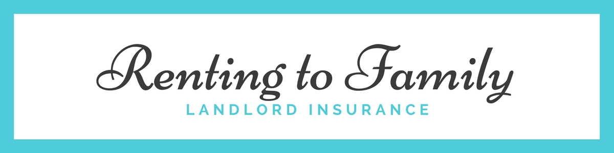 Do I need landlord insurance if renting to family?